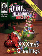 Tales from the Evil Inc After Dark Archive: XXXmas Greetings