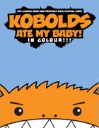 KOBOLDS ATE MY BABY! In Colour!!!