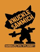 Knuckle Sammich: A Kobolds Ate My Baby! Card Game