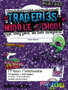 Tragedies of Middle School