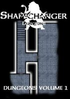 Shapechanger Dungeons: Dungeons Vol. 1