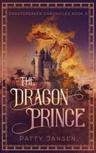The Dragon Prince (Ghostspeaker Chronicles Book 5)