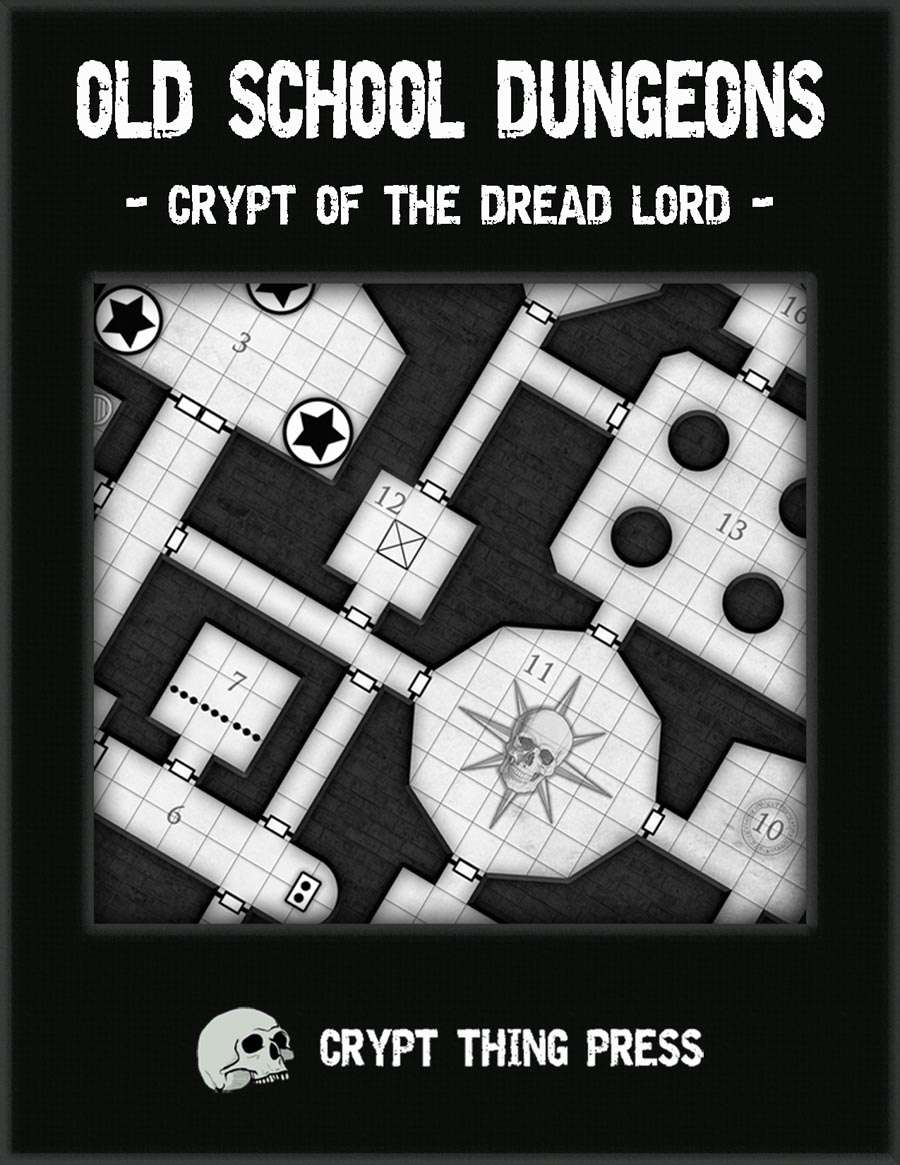 Old School Dungeons - Crypt of the Dread Lord