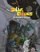 Solar Echoes Player\'s Guide