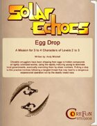 Solar Echoes Mission: Egg Drop