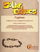 Solar Echoes Mission: Fugitives