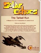 Solar Echoes Mission: The Tarball Run