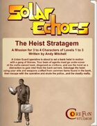 Solar Echoes Mission: The Heist Stratagem