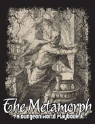 The Metamorph - A Dungeon World Playbook