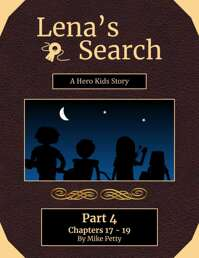 Lena's Search - A Hero Kid's Story - Part 4