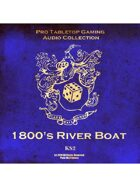 Pro RPG Audio: 1800's River Boat