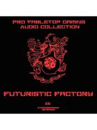 Pro RPG Audio: Futuristic Factory