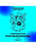Pro RPG Audio: Pirate Ship On Stormy Sea