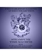 Pro RPG Audio: Steampunk Time Machine