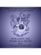 Pro RPG Audio: Steampunk Time Machine