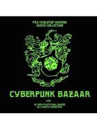 Pro RPG Audio: Cyberpunk Bazaar