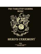 Pro RPG Music: Hero's Ceremony
