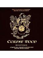Pro RPG Audio: Corpse Wood