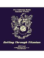 Tension Tracks: Cutting Through Titanium