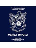 Tension Tracks: Police Arrive