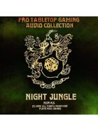 Pro RPG Audio: Night Jungle