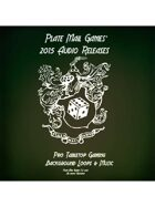 Plate Mail Games 2015 Audio Releases [BUNDLE]