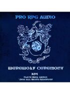 Pro RPG Audio: Werewolf Ceremony