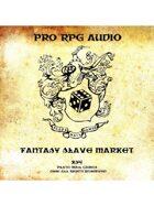 Pro RPG Audio: Fantasy Slaver Market