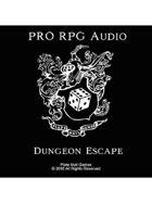 Pro RPG Audio: Dungeon Escape