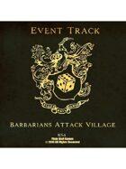 Event Tracks: Barbarians Attack Village