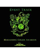Event Tracks: Marauding Golem Awakens
