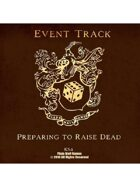 Event Tracks: Preparing to Raise Dead