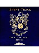Event Tracks: The Royal Joust Begins