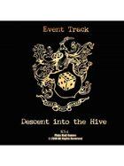 Event Tracks: Descent into the Hive