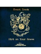 Event Tracks: Dirt On Your Grave