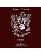 Event Tracks: Hunted