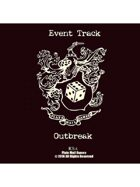 Event Tracks: Outbreak