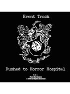 Event Tracks: Rushed the Horror Hospital