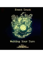 Event Tracks: Waiting Your Turn