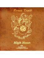 Event Tracks: High Noon