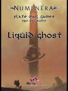 Pro RPG Audio: Numenera: Liquid Ghost