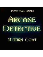Arcane Detective: 11 Turn Coat