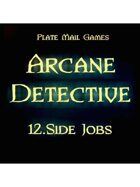 Arcane Detective: 12 Side Jobs