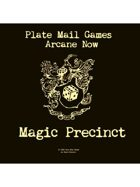 Arcane Now: Magic Precinct