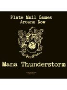Arcane Now: Mana Thunderstorm