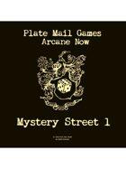 Arcane Now: Mystery Street 1