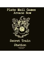 Arcane Now: Secret Train Station