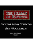 Rothaen Audio Collection: Ash Woodlands