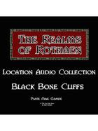 Rothaen Audio Collection: Black Bone Cliffs