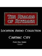 Rothaen Audio Collection: Carthic City